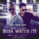 Yomo Ft. Juhn El All Star - Beba Watch It (Remix) (2013)
