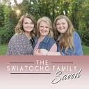 The Swiatocho Family - I Got Saved