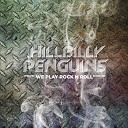 The Hillbilly Penguins - My Addiction