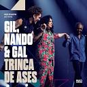 Gilberto Gil Nando Reis Gal Costa - Palco Ao Vivo