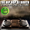 The Hip Hop Dj Booth - To The Beats Of Our Heart We Will Do The Dance Of Love