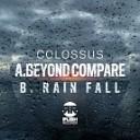 Beyond Compare / Rain Fall