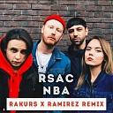 rsac - nba (rakurs & ramirez remix) [topmuzon.com]