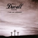 The Duvall Family - That s How I Got Saved