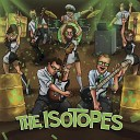 The Isotopes - Bikini Wax Poetic