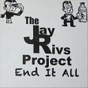 The Jay Rivs Project - Let You Down