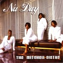 The Mitchell Sistas - If It Had Not Been