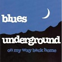 Blues Underground - I ll Play The Blues For You