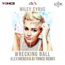 Miley Cyrus - Wrecking Ball(Alex Menco & DJ Yonce Remix)