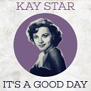 Kay Starr - I Ain t Gonna Cry