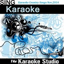 The Karaoke Studio - Lay Low In the Style of Josh Turner Karaoke Version