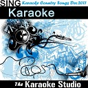 The Karaoke Studio - The Trouble With Girls In the Style of Scotty McCreery Instrumental Version