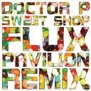 Doctor P - Sweet Shop (Flux Pavilion Remix)