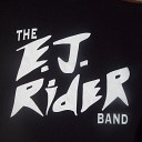 The E J Rider Band - Gone but Not Forgotten