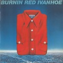 Burnin Red Ivanhoe - In The Prisoners Cell