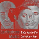 Earthatone Music - Baby You re the Only One 4 Me feat Taneisha Black