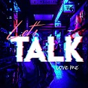 Let s Talk - You Can Find Me