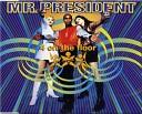 Mr President - 4 On The Floor Radio edit