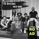 The Inevitable Rock Band - Learn How to Do It Right
