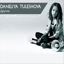 Daneliya Tuleshova - Другие