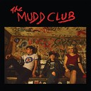The Mudd Club - Have Love Will Travel