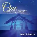 Matt Schinske - It Came Upon a Midnight Clear