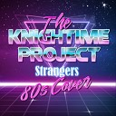 The Knightime Project - Strangers