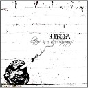 Subrosa - I Wish That You Didn t Wish That You Weren t Here