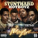 Stunthard Hotboyz - Hot Girl
