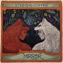 Striking Copper - Siren Song