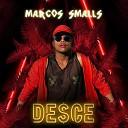 Marcos Smalls - De Ce