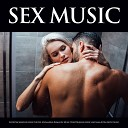 Sex Music Slow Sex Music Music For Sex - Kama Sutra Erotic Music