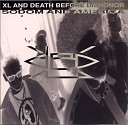 XL and Death Before Dishonor - Brother To The Saboteur