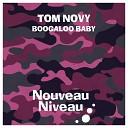 TOM NOVY - Boogaloo Baby