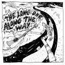 The Long One - It s a Good Life to Live
