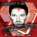 Burak Yeter - Friday Night Nitrex Ice Remix
