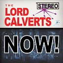 The Lord Calverts - You Can t Find Love