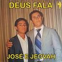 Jos e Jeovah - A Fam lia de Deus