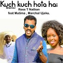 Ross T Nathan feat Mutima Marchal Ujeku - Kuch Kuch Hota Hai Kinyarwanda Cover