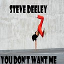 Steve Deeley - You Don t Want Me