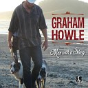 Graham Howle - My Eyes Won t Be Falling for You