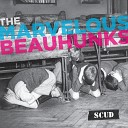 The Marvelous Beauhunks - Where Are You Now
