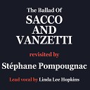 Here is to you (The ballad of Sacco and Vanzetti)