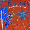 El Santo Golpe - El Ladr n Degruvme Remix