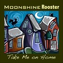 The Moonshine Rooster Band - Look At Miss Ohio