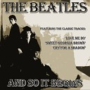 The Beatles - And So It Begins