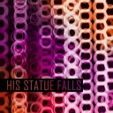 His Statue Falls - Does Any Of You Guys Know Why For God s Sake Every Band On Earth Gotta Have Long Song Titles