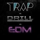 Trap vs. Drill vs. EDM