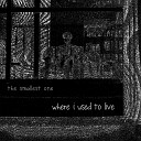 The Smallest One - My Own Way