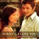 Albert Chang - I Love You Virus